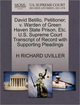 David Betillo, Petitioner, V. Warden Of Green Haven State Prison, Etc. U.S. Supreme Court Transcript Of Record With Supporting Pleadings