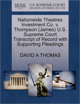 Nationwide Theatres Investment Co. V. Thompson (James) U.S. Supreme Court Transcript Of Record With Supporting Pleadings