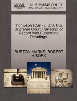 Thompson (Carl) V. U.S. U.S. Supreme Court Transcript Of Record With Supporting Pleadings