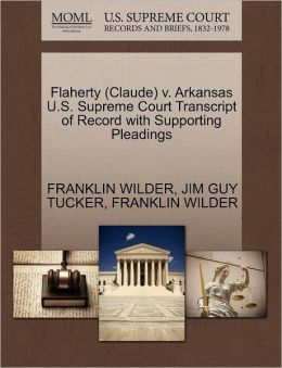 Flaherty (Claude) V. Arkansas U.S. Supreme Court Transcript Of Record With Supporting Pleadings