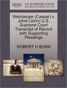 Weinberger (Caspar) V. Jobst (John) U.S. Supreme Court Transcript Of Record With Supporting Pleadings