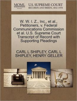 W. W. I. Z., Inc., Et Al., Petitioners, V. Federal Communications Commission Et Al. U.S. Supreme Court Transcript Of Record With Supporting Pleadings