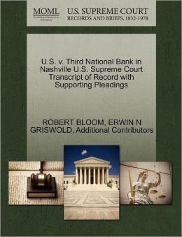 U.S. V. Third National Bank In Nashville U.S. Supreme Court Transcript Of Record With Supporting Pleadings
