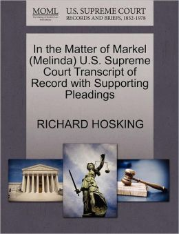 In The Matter Of Markel (Melinda) U.S. Supreme Court Transcript Of Record With Supporting Pleadings