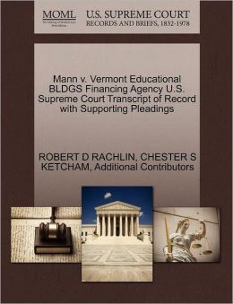 Mann V. Vermont Educational Bldgs Financing Agency U.S. Supreme Court Transcript Of Record With Supporting Pleadings