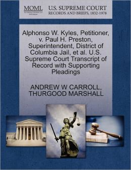Alphonso W. Kyles, Petitioner, V. Paul H. Preston, Superintendent, District Of Columbia Jail, Et Al. U.S. Supreme Court Transcript Of Record With Supporting Pleadings