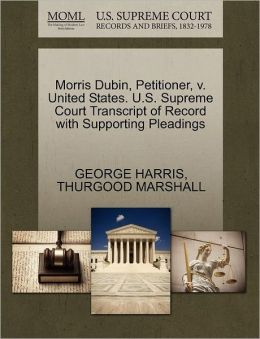 Morris Dubin, Petitioner, V. United States. U.S. Supreme Court Transcript Of Record With Supporting Pleadings