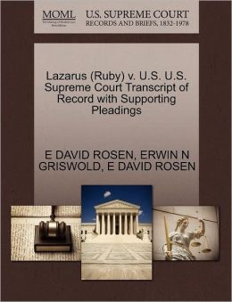 Lazarus (Ruby) V. U.S. U.S. Supreme Court Transcript Of Record With Supporting Pleadings
