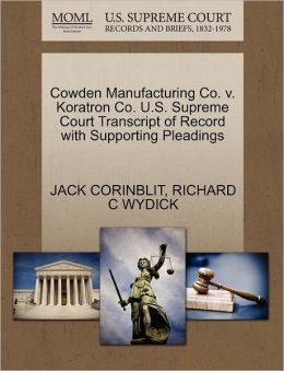 Cowden Manufacturing Co. V. Koratron Co. U.S. Supreme Court Transcript Of Record With Supporting Pleadings