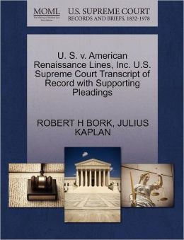 U. S. V. American Renaissance Lines, Inc. U.S. Supreme Court Transcript Of Record With Supporting Pleadings