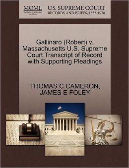 Gallinaro (Robert) V. Massachusetts U.S. Supreme Court Transcript Of Record With Supporting Pleadings