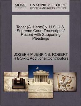 Tager (A. Henry) V. U.S. U.S. Supreme Court Transcript Of Record With Supporting Pleadings