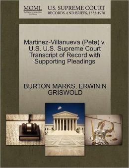 Martinez-Villanueva (Pete) V. U.S. U.S. Supreme Court Transcript Of Record With Supporting Pleadings