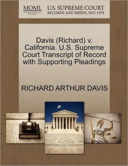 Davis (Richard) V. California. U.S. Supreme Court Transcript Of Record With Supporting Pleadings