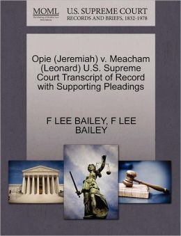 Opie (Jeremiah) V. Meacham (Leonard) U.S. Supreme Court Transcript Of Record With Supporting Pleadings
