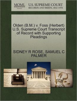 Olden (B.M.) V. Foss (Herbert) U.S. Supreme Court Transcript Of Record With Supporting Pleadings