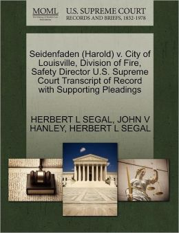 Seidenfaden (Harold) V. City Of Louisville, Division Of Fire, Safety Director U.S. Supreme Court Transcript Of Record With Supporting Pleadings