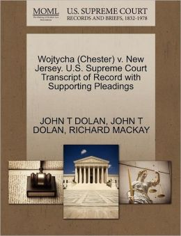 Wojtycha (Chester) V. New Jersey. U.S. Supreme Court Transcript Of Record With Supporting Pleadings