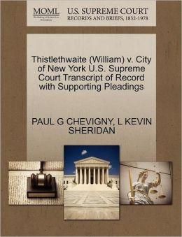 Thistlethwaite (William) V. City Of New York U.S. Supreme Court Transcript Of Record With Supporting Pleadings