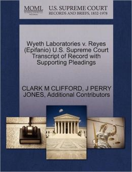 Wyeth Laboratories V. Reyes (Epifanio) U.S. Supreme Court Transcript Of Record With Supporting Pleadings