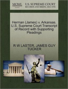 Herman (James) V. Arkansas. U.S. Supreme Court Transcript Of Record With Supporting Pleadings
