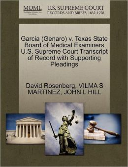 Garcia (Genaro) V. Texas State Board Of Medical Examiners U.S. Supreme Court Transcript Of Record With Supporting Pleadings