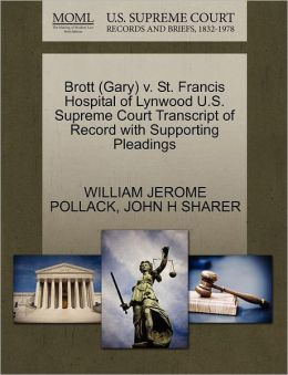Brott (Gary) V. St. Francis Hospital Of Lynwood U.S. Supreme Court Transcript Of Record With Supporting Pleadings