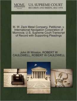 M. W. Zack Metal Company, Petitioner, V. International Navigation Corporation Of Monrovia. U.S. Supreme Court Transcript Of Record With Supporting Pleadings