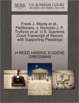 Frank J. Manta Et Al., Petitioners, V. Nicholas J. P. Tryforos Et Al. U.S. Supreme Court Transcript Of Record With Supporting Pleadings