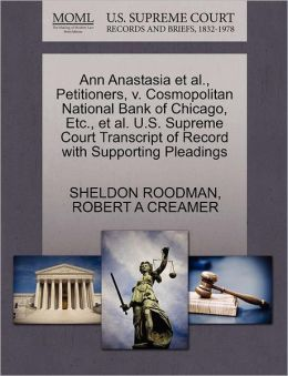 Ann Anastasia Et Al., Petitioners, V. Cosmopolitan National Bank Of Chicago, Etc., Et Al. U.S. Supreme Court Transcript Of Record With Supporting Pleadings