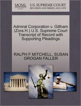 Admiral Corporation V. Gillham (Zora H.) U.S. Supreme Court Transcript Of Record With Supporting Pleadings
