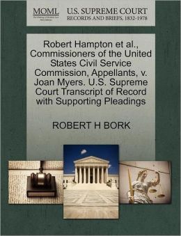 Robert Hampton Et Al., Commissioners Of The United States Civil Service Commission, Appellants, V. Joan Myers. U.S. Supreme Court Transcript Of Record With Supporting Pleadings