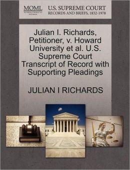 Julian I. Richards, Petitioner, V. Howard University Et Al. U.S. Supreme Court Transcript Of Record With Supporting Pleadings