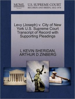 Levy (Joseph) V. City Of New York U.S. Supreme Court Transcript Of Record With Supporting Pleadings