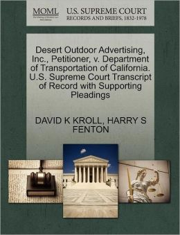 Desert Outdoor Advertising, Inc., Petitioner, V. Department Of Transportation Of California. U.S. Supreme Court Transcript Of Record With Supporting Pleadings
