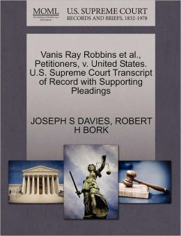 Vanis Ray Robbins Et Al., Petitioners, V. United States. U.S. Supreme Court Transcript Of Record With Supporting Pleadings