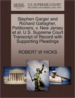 Stephen Garger And Richard Gallagher, Petitioners, V. New Jersey Et Al. U.S. Supreme Court Transcript Of Record With Supporting Pleadings