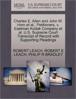 Charles E. Allen And John W. Horn Et Al., Petitioners, V. Eastman Kodak Company Et Al. U.S. Supreme Court Transcript Of Record With Supporting Pleadings