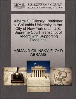 Alberta S. Gilinsky, Petitioner V. Columbia University In The City Of New York Et Al. U.S. Supreme Court Transcript Of Record With Supporting Pleadings