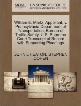 William E. Martz, Appellant, V. Pennsylvania Department Of Transportation, Bureau Of Traffic Safety. U.S. Supreme Court Transcript Of Record With Supporting Pleadings