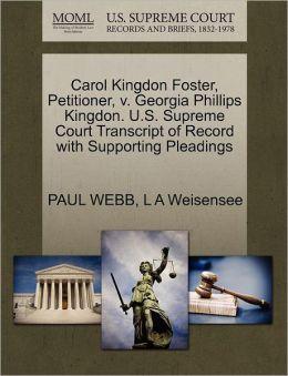 Carol Kingdon Foster, Petitioner, V. Georgia Phillips Kingdon. U.S. Supreme Court Transcript Of Record With Supporting Pleadings