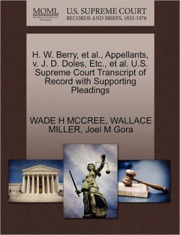 H. W. Berry, Et Al., Appellants, V. J. D. Doles, Etc., Et Al. U.S. Supreme Court Transcript Of Record With Supporting Pleadings