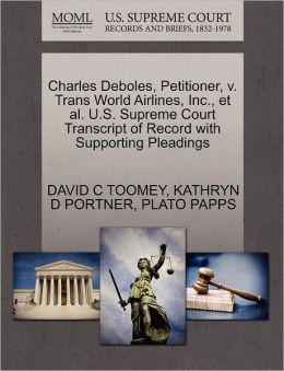 Charles Deboles, Petitioner, V. Trans World Airlines, Inc., Et Al. U.S. Supreme Court Transcript Of Record With Supporting Pleadings