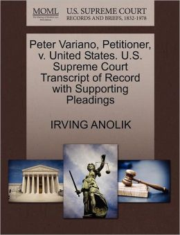 Peter Variano, Petitioner, V. United States. U.S. Supreme Court Transcript Of Record With Supporting Pleadings
