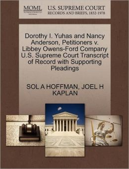 Dorothy I. Yuhas And Nancy Anderson, Petitioners V. Libbey Owens-Ford Company U.S. Supreme Court Transcript Of Record With Supporting Pleadings