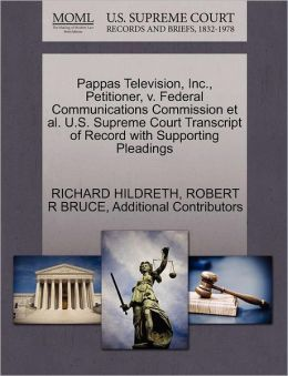Pappas Television, Inc., Petitioner, V. Federal Communications Commission Et Al. U.S. Supreme Court Transcript Of Record With Supporting Pleadings