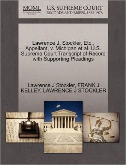 Lawrence J. Stockler, Etc., Appellant, V. Michigan Et Al. U.S. Supreme Court Transcript Of Record With Supporting Pleadings