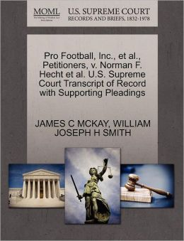 Pro Football, Inc., Et Al., Petitioners, V. Norman F. Hecht Et Al. U.S. Supreme Court Transcript Of Record With Supporting Pleadings
