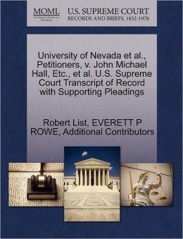University Of Nevada Et Al., Petitioners, V. John Michael Hall, Etc., Et Al. U.S. Supreme Court Transcript Of Record With Supporting Pleadings