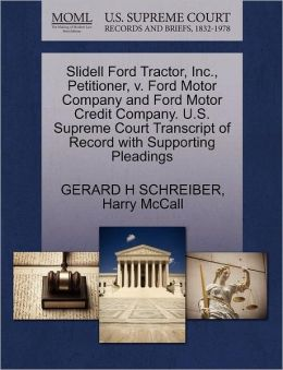 Slidell Ford Tractor, Inc., Petitioner, V. Ford Motor Company And Ford Motor Credit Company. U.S. Supreme Court Transcript Of Record With Supporting Pleadings